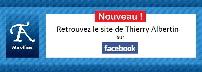 Rejoignez le site de Thierry Albertin sur facebook !